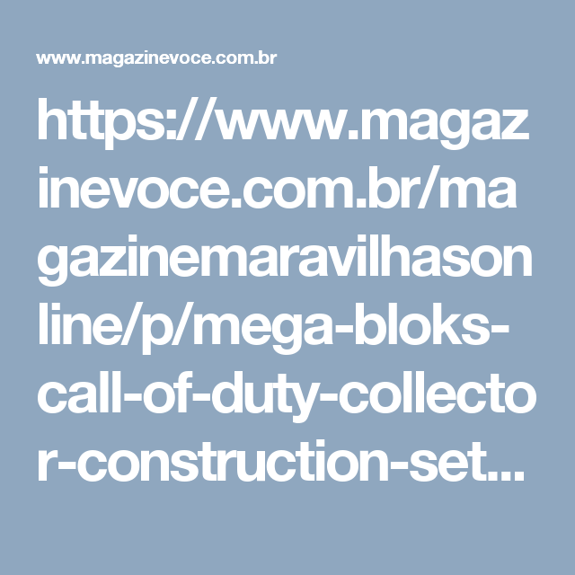 https://www.magazinevoce.com.br/magazinemaravilhasonline/p/mega-bloks-call-of-duty-collector-construction-sets-mattel/148994/?utm_source=maravilhasonline&utm_medium=mega-bloks-call-of-duty-collector-construction-set&utm_campaign=copy-paste&utm_content=copy-paste-share