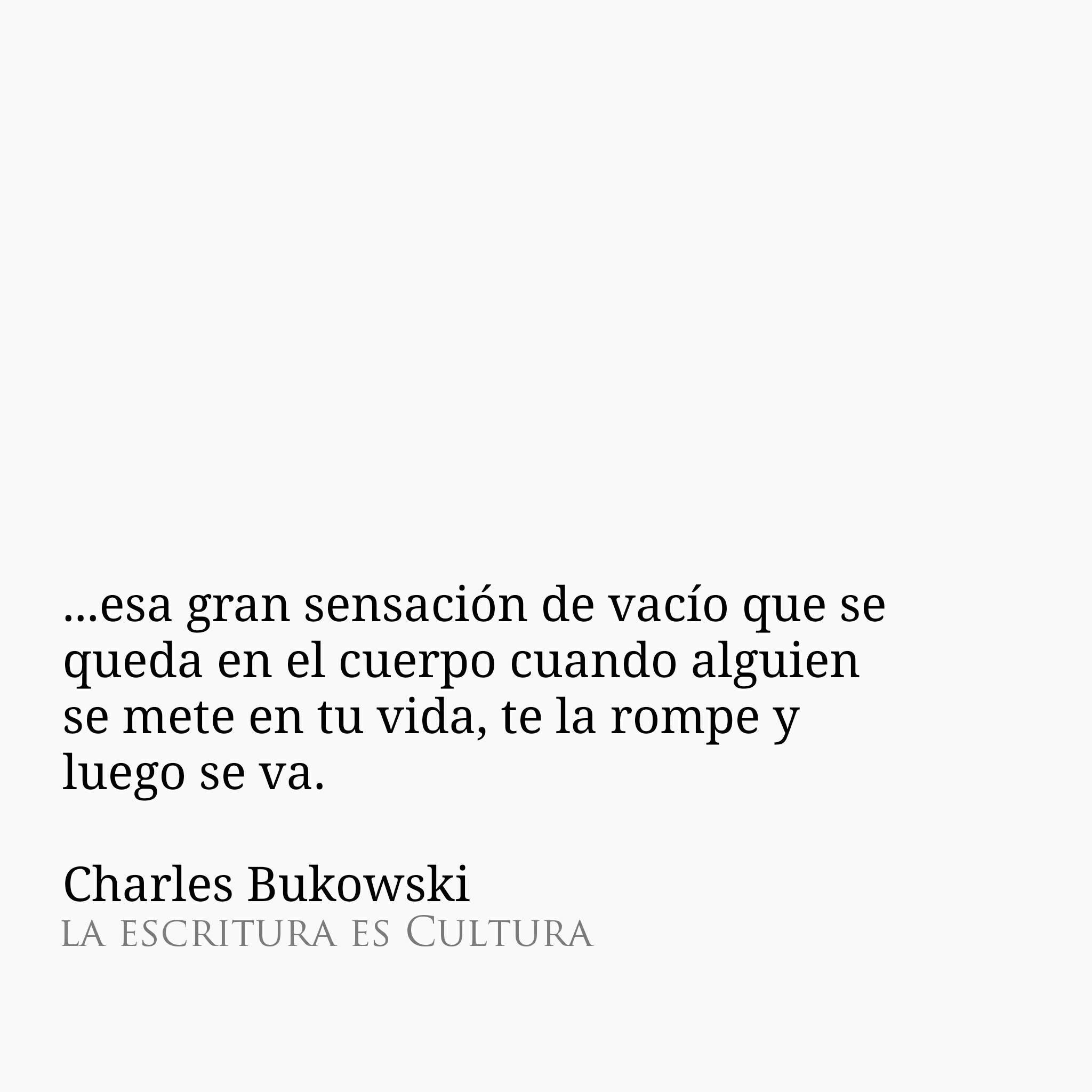 Eso Hiciste Conmigo Palabritas Pinterest Charles Bukowski