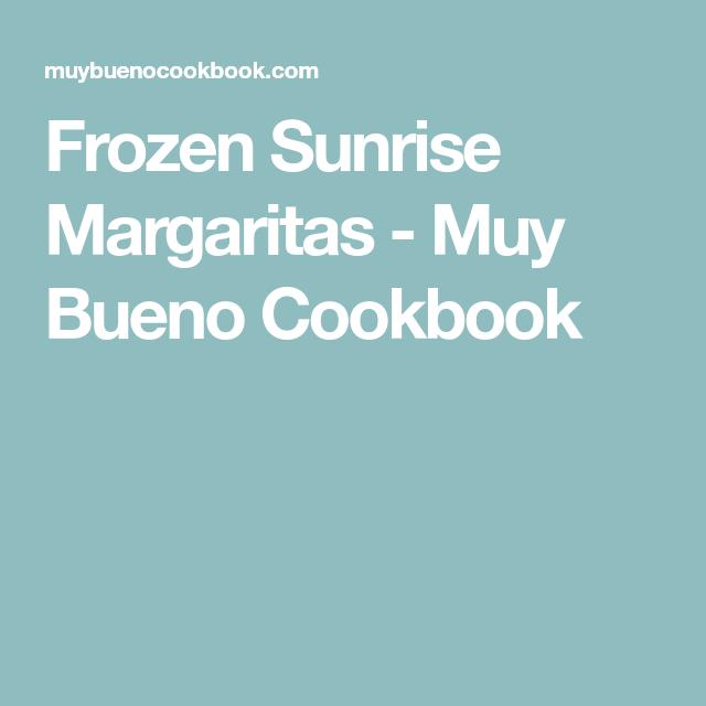 Frozen Sunrise Margaritas - Muy Bueno Cookbook
