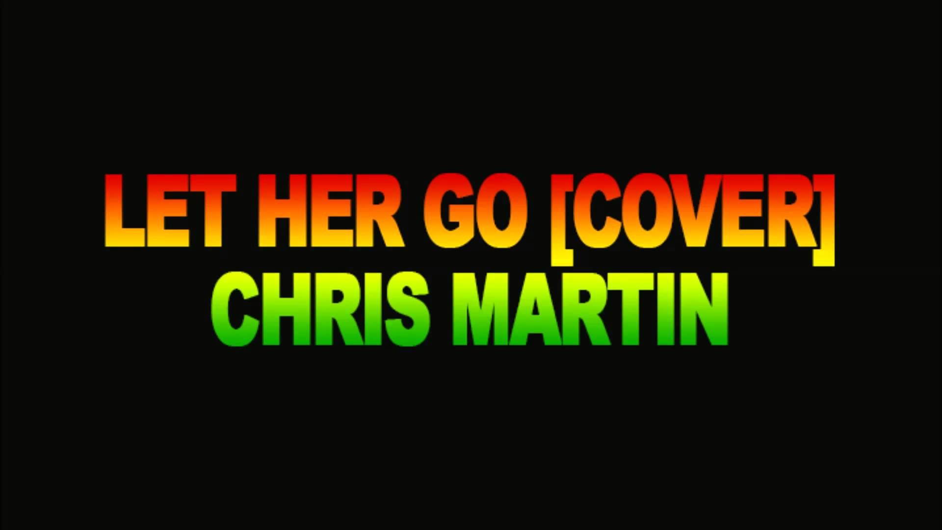 Let Her Go (Reggae Cover) - Chris Martin [Nov 2013] | Reggea