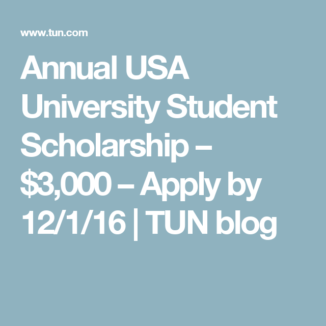 Annual USA University Student Scholarship – $3,000 – Apply by 12/1/16
