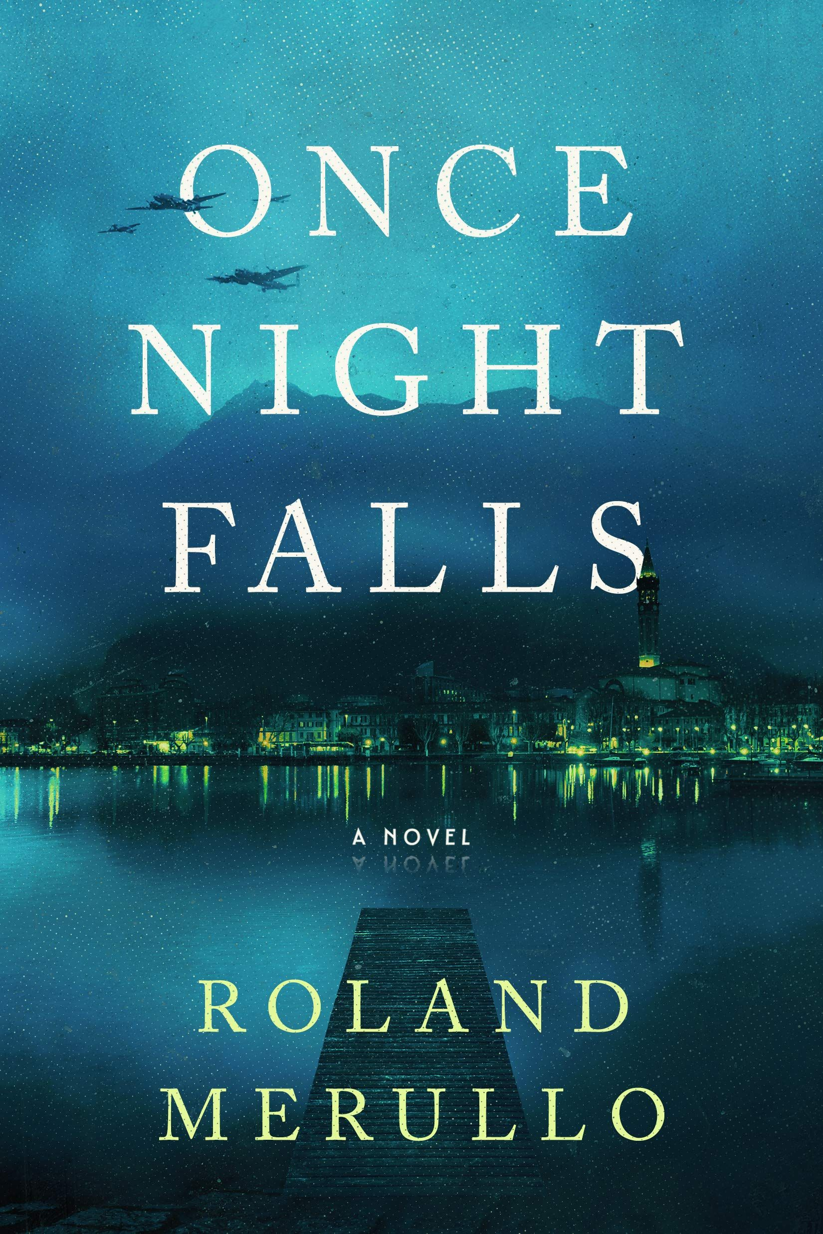 Read Once Night Falls By Roland Merullo Fallen Book Historical Fiction Books Fall Reading