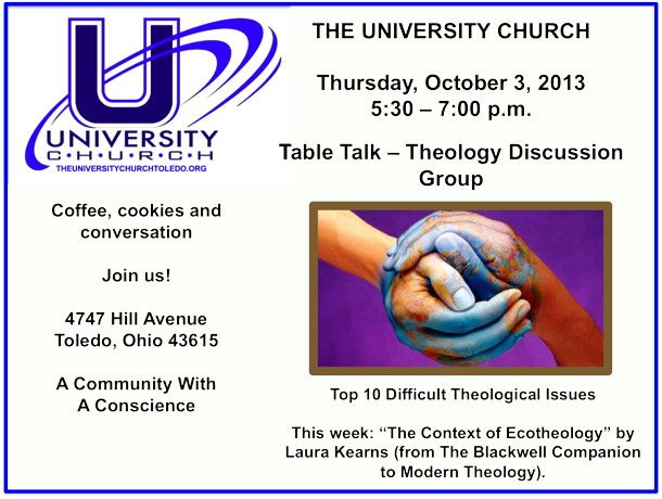 Table Talk - theology discussion group at The University Church - Thursday, 5:30 - 7:00 p.m. Join us for coffee, cookies and conversation.