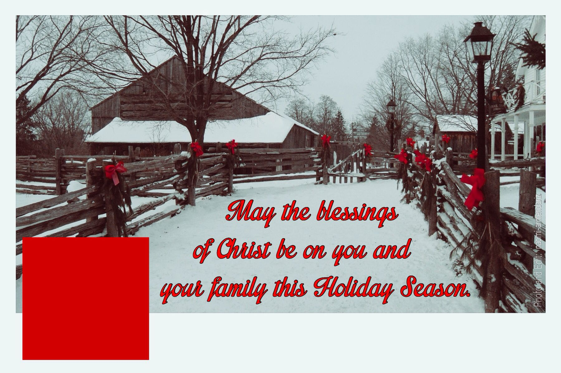 """Blessed Holiday"" card template. Just add a 1x1 photo in the red box and add a personal message in space provided using a photo editing app such as PicsArt. Print your own personalized 4x6 holiday card. Enjoy! Holiday, Christmas, card, red, blessed, Christ, barn, old fashioned"