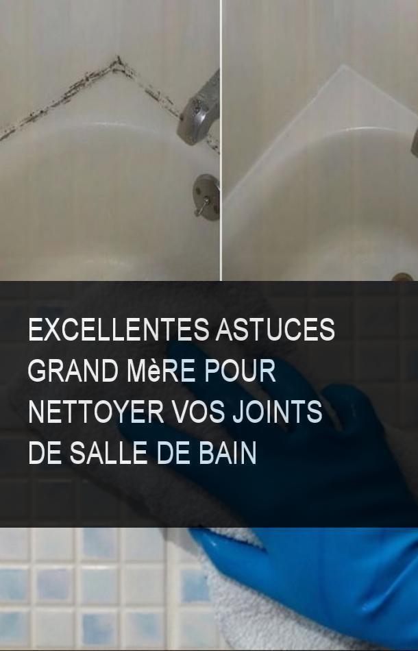 Excellentes astuces grand m re pour nettoyer vos joints de salle de bain astuce maison - Astuce pour nettoyer les joints de salle de bain ...