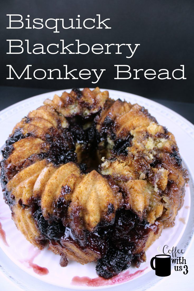 Bisquick Blackberry Monkey Bread