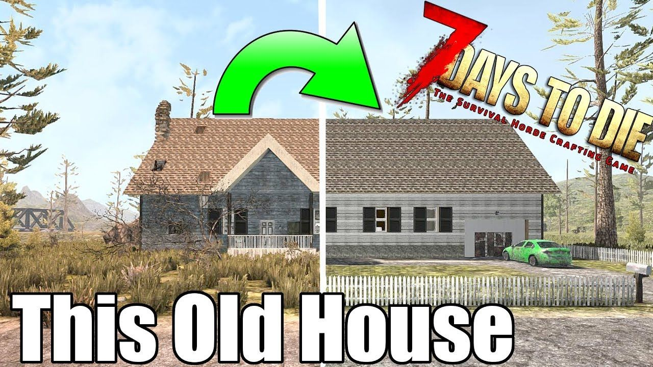 7 Days To Die This Old House Episode 1 New House Flipper