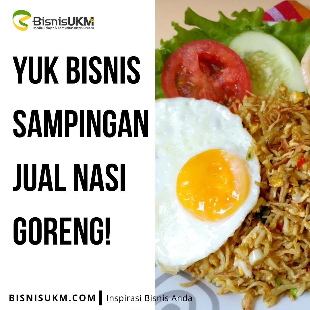 Yuk Bisnis Sampingan Jual Nasi Goreng Gerobakan! | Nasi ...