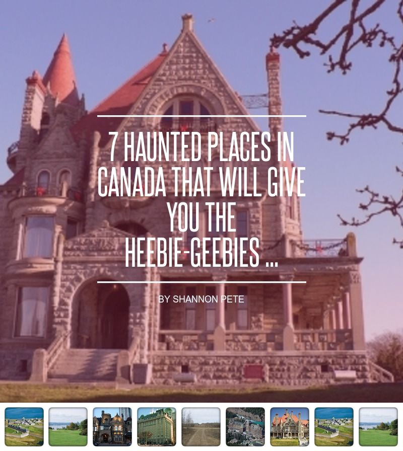 7 #Haunted Places In #Canada That Will Give You The