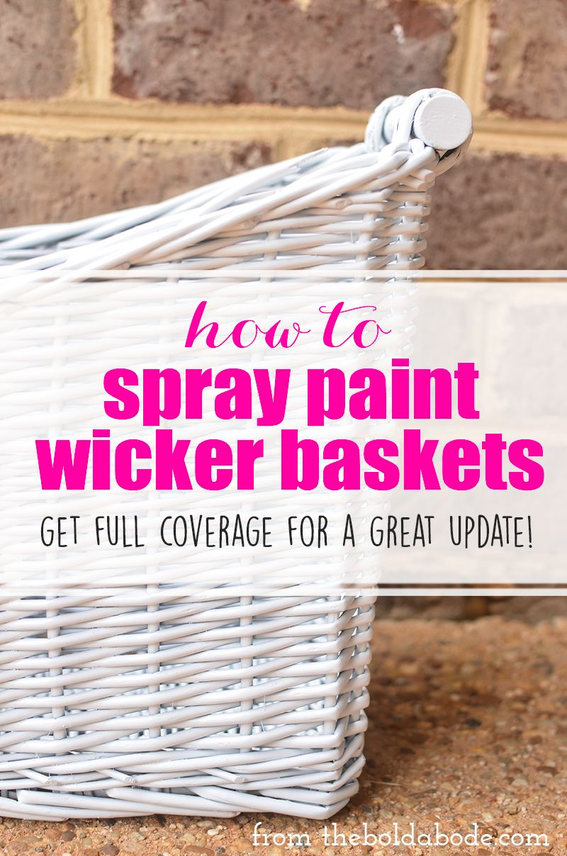 How To Spray Paint Wicker Baskets And Get The Full Coverage You Need For A  Clean
