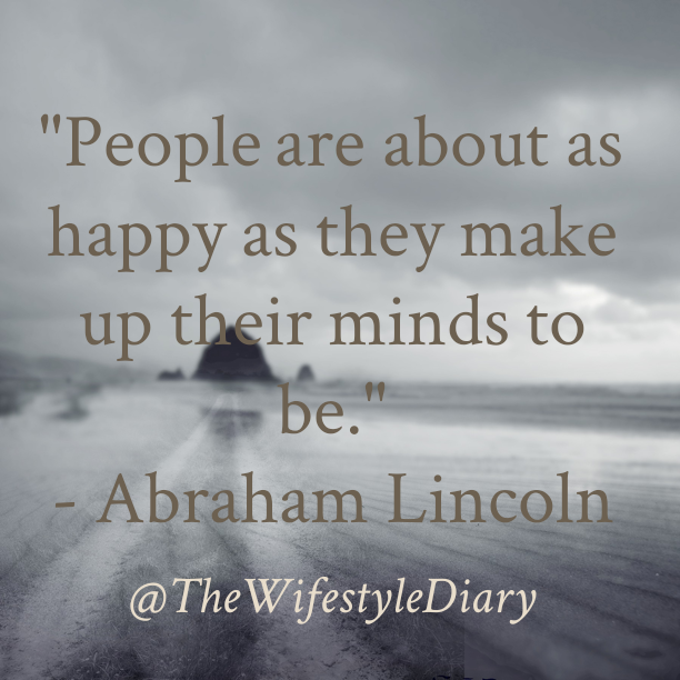 Make Up Your Mind To Be Happy Abraham Lincoln Quote Quote