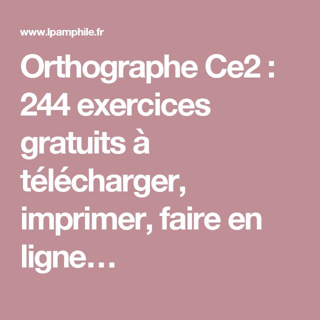 Orthographe Ce2 : 244 exercices gratuits à télécharger ...