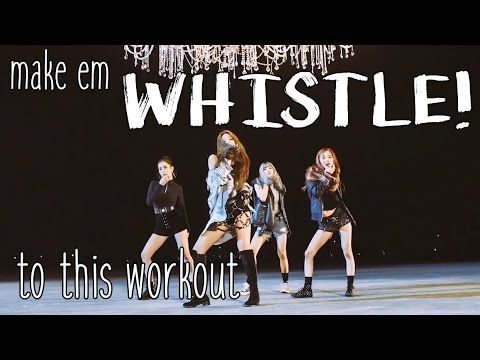 BLACKPINK _ WHISTLE(휘파람) Kpop Dance Workout - YouTube | Fitness
