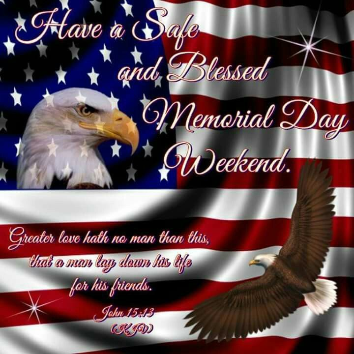 Memorial Day Bible Quotes: Have A Safe And Blessed Menorial Day Weekend