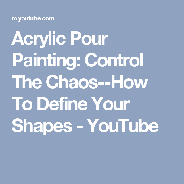 acrylic pour painting control the chaos how to define your shapes