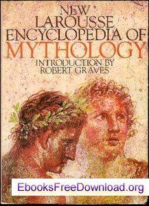 New Larousse Encyclopedia Of Mythology | Ebooks free download | Download free ebooks | Free ebooks download | Free ebooks | PDF download
