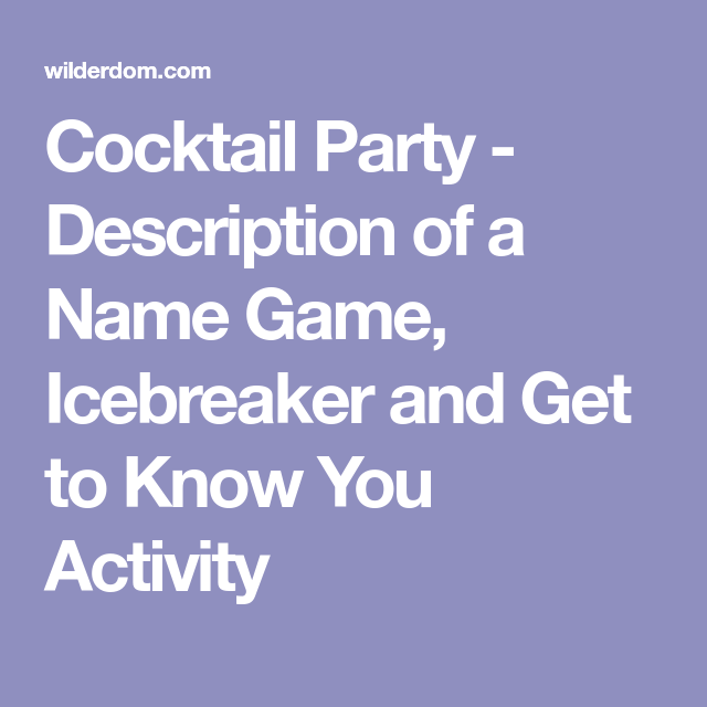 Cocktail Party Name Ideas Part - 28: Cocktail Party - Description Of A Name Game, Icebreaker And Get To Know You  Activity