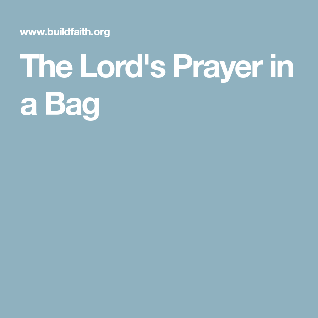 The Lord's Prayer in a Bag  great for Sunday School lesson
