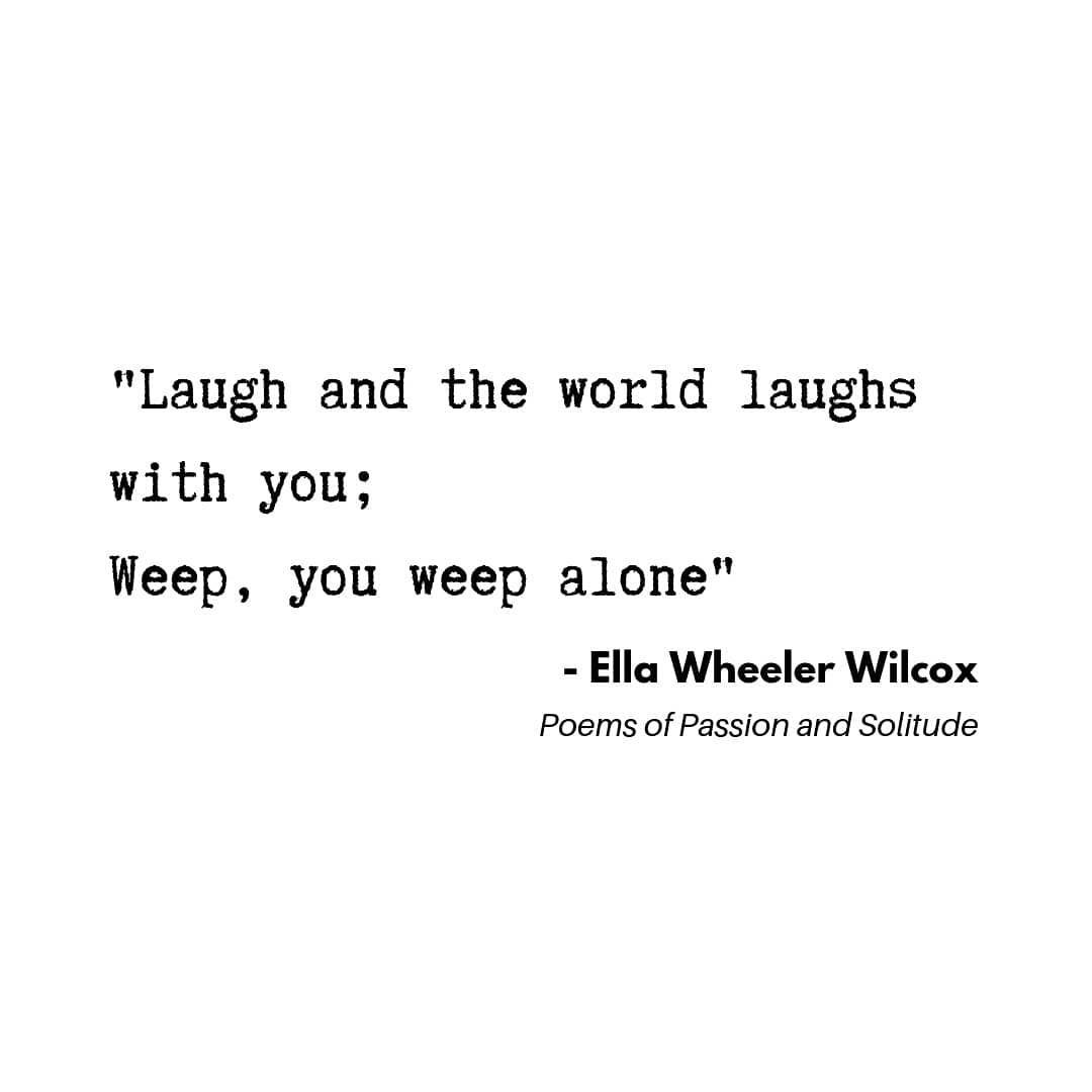 Laugh And The World Laughs With You Weep You Weep Alone Moviequotes Unappreciated Quotestoliveby Quote Unappreciated Quotes Quotes To Live By Quotes