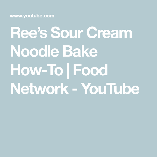 Ree's Sour Cream Noodle Bake How-To | Food Network - YouTube #sourcreamnoodlebake