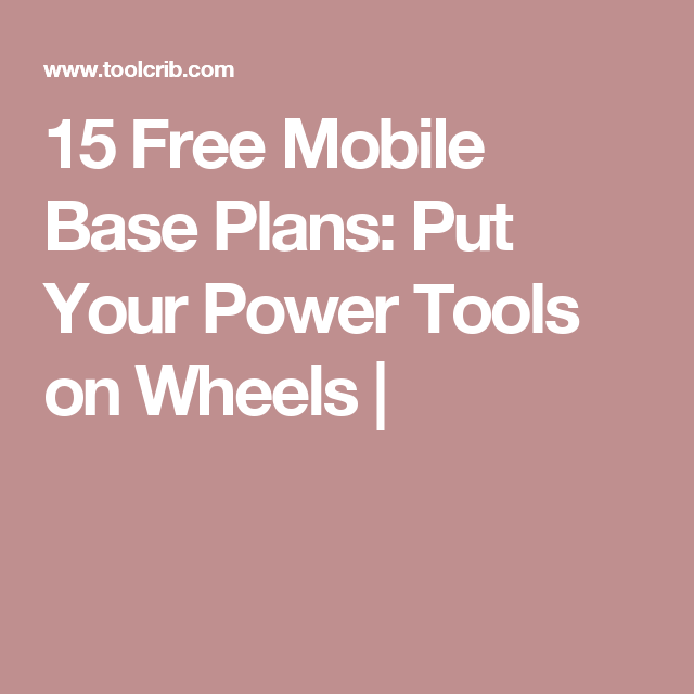 15 Free Mobile Base Plans: Put Your Power Tools On Wheels