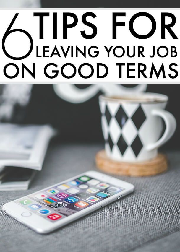 How To Leave A Job On Good Terms  Quitting A Job Tips