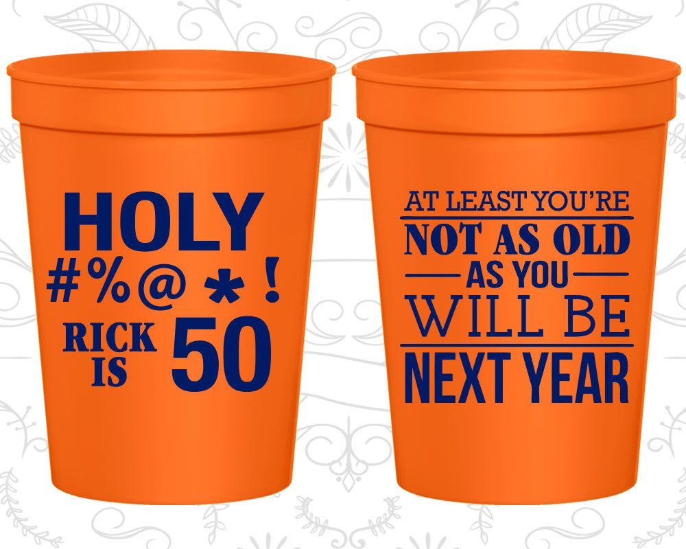 50th Birthday Party Cups, Birthday Stadium Cups, Holy, Not as Old as ...