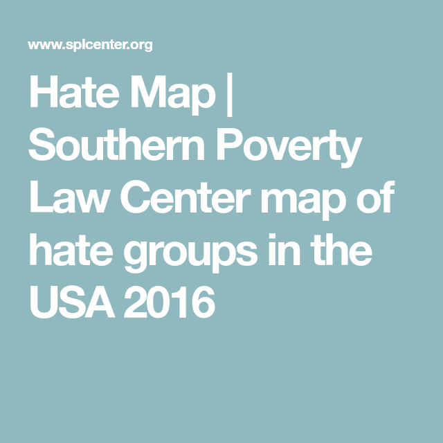 Hate Map Southern Poverty Law Center map of hate groups in the USA