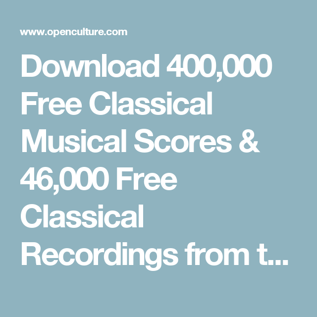 Download 400,000 Free Classical Musical Scores & 46,000 Free
