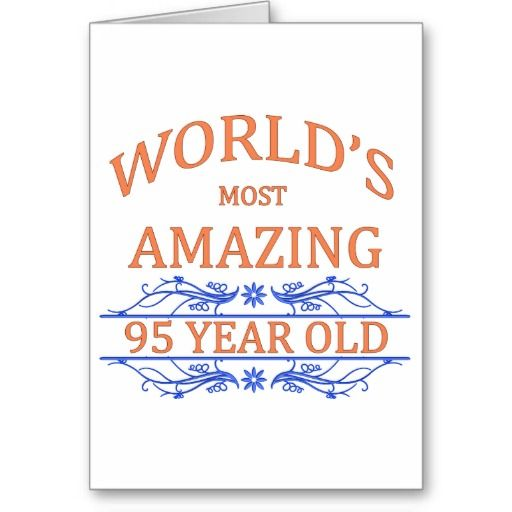 Worlds Most Amazing 95 Year Old Birthday Designs Pinterest