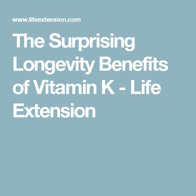 The Surprising Longevity Benefits of Vitamin K - Life Extension