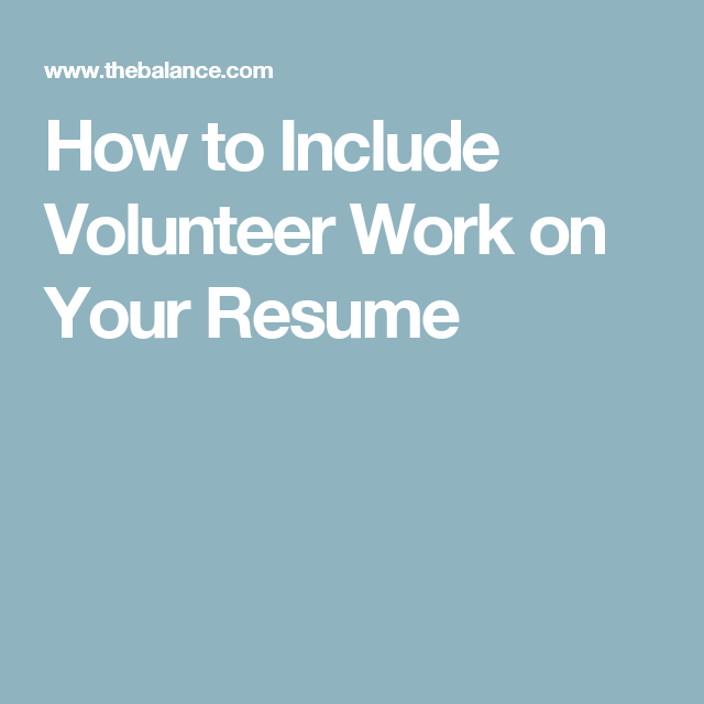 how to include volunteer work on your resume volunteer work and