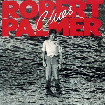 Clues Robert Palmer Yes I Did See Johnny And Mary I Dream Of Wires Woke Up Laughing And You Ll Know Why Robert Palmer Pop Albums Classic Album Covers