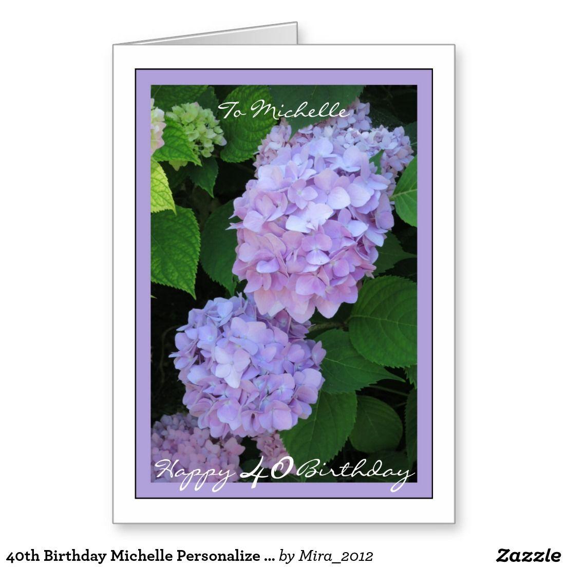 40th Birthday Michelle Personalize Hydrangeas Card 40 Birthday And