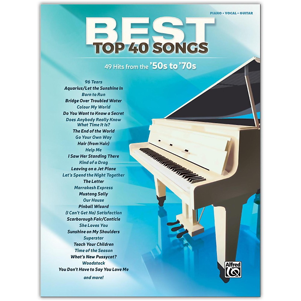 Best Top 40 Songs: '50s to '70s, Piano/Vocal/Guitar Songbook