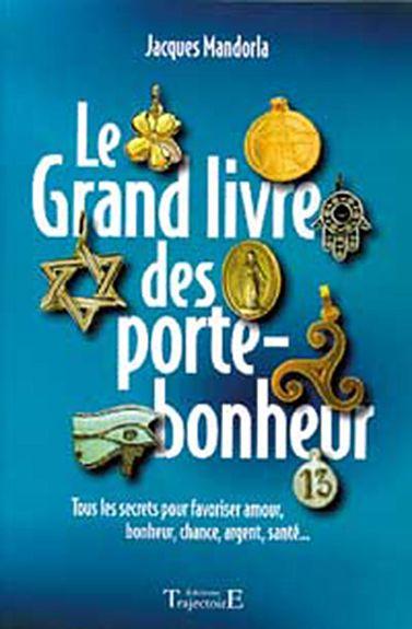 Le Grand Livre Des Porte Bonheur Jacques Mandorla Porte Bonheur Bonheur Livre