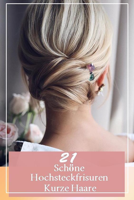 21 Schön Hochsteckfrisuren Kurze Haare
