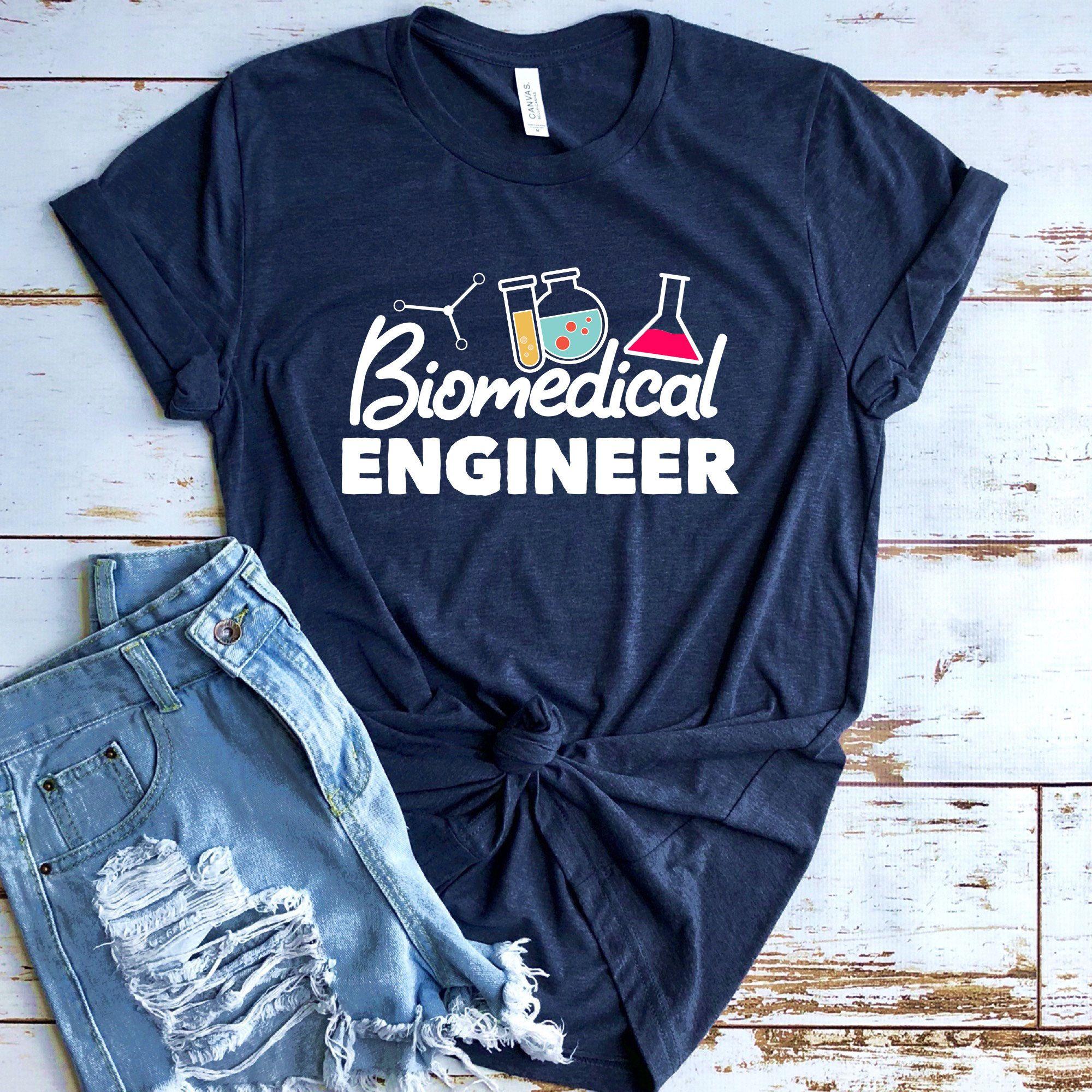 Biomedical engineer shirt bme shirt biomedical student