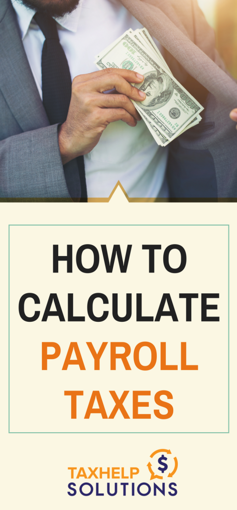 How To Calculate Payroll Taxes Ensure You Make The Right Calculations With This Guide On Payroll Taxes Payroll Taxes Payroll Tax