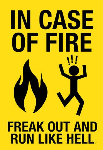 In Case of Fire Freak Out and Run Like Hell Sign Poster poster
