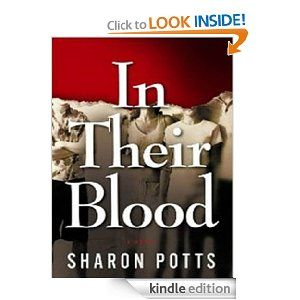 In Their Blood: A Novel eBook by Sharon Potts http://t.co/0TFB0dfa #freekindlebooks #freeebooks  get it while it's still free