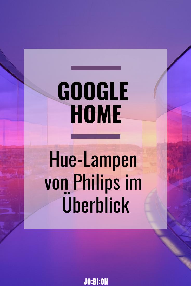 Google Home Hue Lampen Fur Dein Smartes Zuhause Jo Bi On In 2020 Lampen Hue Und Google