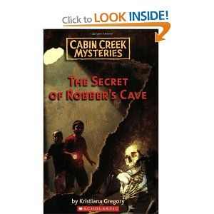Cabin Creek Mysteries #1: The Secret Of The Robberu0027s Cave: Amazon.ca