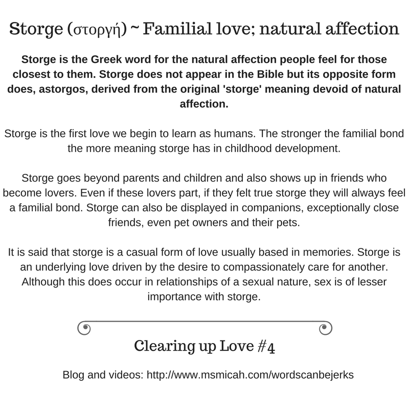 Storge Is The Greek Word For The Natural Affection People Feel For Those Closest To Them