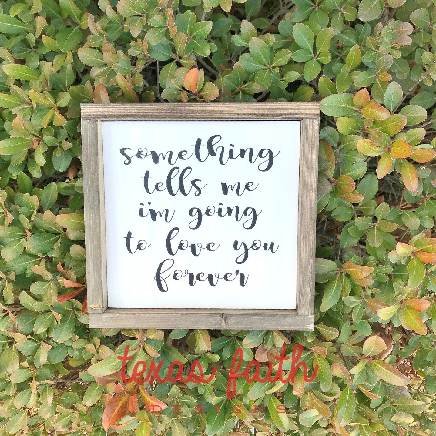 farmhouse style wood sign hand painted Something tells me I/'m going to love you forever custom sign gift for someone you love