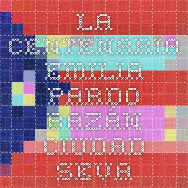 La centenaria - Emilia Pardo Bazán - Ciudad Seva