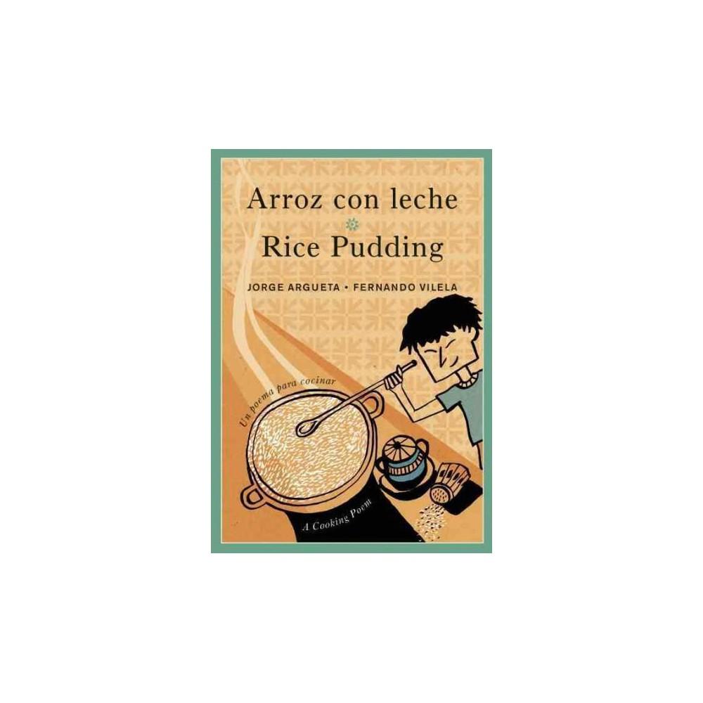 Arroz con leche / Rice Pudding ( Bilingual Cooking Poems) (Paperback)