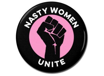 "Nasty Woman Anti Trump Protest Pin 2.25/"" Bottle Opener"