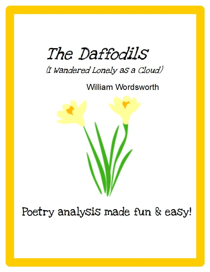 daffodils by william wordsworth William wordsworth is a well-known romantic poet who believed in conveying simple and creative expressions through his poems in english literature.