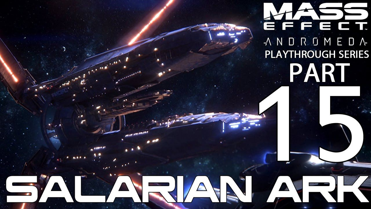 Mass Effect Andromeda Gameplay Part 15 Salarian Ark Mass Effect
